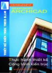 SÁCH ARCHICAD - THỰC HÀNH THIẾT KẾ CÔNG TRÌNH KIẾN TRÚC